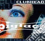 Pigface - Clubhead Nonstopmegamix #1 cd musicale di Pigface
