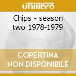 Chips - season two 1978-1979 cd musicale di Ost