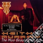 Keith Murray - Most Beautifullest Hits cd musicale di MURRAY KEITH