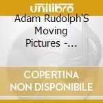 Adam Rudolph'S Moving Pictures - Contemplations cd musicale di Adam rudolph's movin