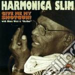 Give me my shotgun - cd musicale di Slim Harmonica