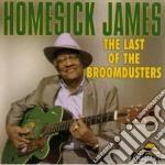 Homesick James - The Last Of Broomdusters cd musicale di Homesick James