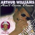 Ain't goin' down - cd musicale di Williams Arthur