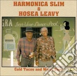 Harmonica Slim & Hosea Leavy - Cold Tacos And Warm Beer cd musicale di Harmonica slim & hosea leavy