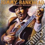Tommy Bankhead - Please Accept My Love cd musicale di Bankhead Tommy