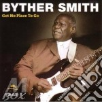 Byther Smith - Got No Place To Go cd musicale di SMITH BYTHER