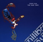 Chris Rea - The Blue Cafe cd musicale di REA CHRIS