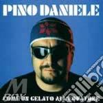 Pino Daniele - Come Un Gelato All'Equatore cd musicale di Pino Daniele