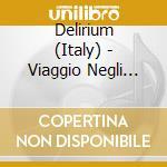 VIAGGIO NEGLI ARCIPELAGHI DEL TEMPO cd musicale di DELIRIUM