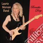 Laurie Morvan Band - Breathe Deep cd musicale di Laurie morvan band