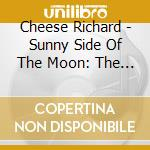 THE SUNNY SIDE OF THE MOON:THE BEST cd musicale di RICHARD CHEESE