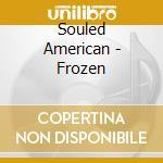 Frozen - cd musicale di American Souled
