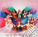 Bellydance party cd musicale di Isis & the wings of