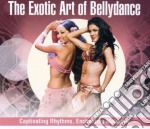 The exotic art of bellyd. cd musicale di Bellydance V.a.