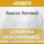 BEACON REMIXED cd musicale di ARTISTI VARI