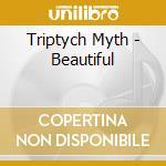 Triptych Myth - Beautiful cd musicale di Myth Triptych