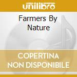 FARMERS BY NATURE                         cd musicale di Parker w. gerald c