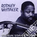 Rodney Whitaker - Yesterday, Today Tomorrow cd musicale di Whitaker Rodney