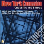 New York Connection - Crossing The Bride cd musicale di New york connection (robin eub