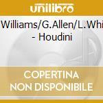 Houdini - williams buster allen geri cd musicale di B.williams/g.allen/l.white