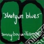 Shotgun blues - williamson sonny boy cd musicale di Sonny boy williamson