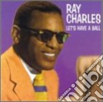 Ray Charles - Let's Have A Ball cd musicale di Ray Charles