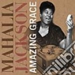 Mahalia Jackson - Amazing Grace cd musicale di JACKSON MAHALIA