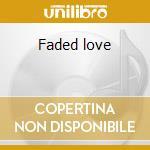Faded love cd musicale di Bob Wills