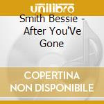 After you've gone cd musicale di Bessie Smith
