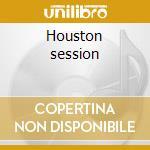 Houston session cd musicale di Johnny Winter