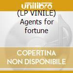 (LP VINILE) Agents for fortune lp vinile