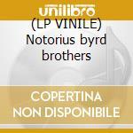 (LP VINILE) Notorius byrd brothers lp vinile