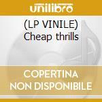 (LP VINILE) Cheap thrills lp vinile