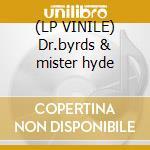 (LP VINILE) Dr.byrds & mister hyde lp vinile