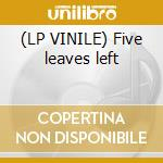 (LP VINILE) Five leaves left lp vinile
