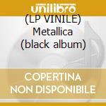 (LP VINILE) Metallica (black album) lp vinile