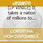 (LP VINILE) It takes a nation of millions to hold lp vinile