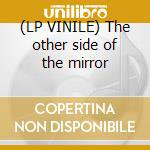(LP VINILE) The other side of the mirror lp vinile