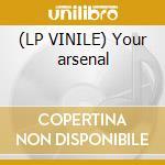 (LP VINILE) Your arsenal lp vinile