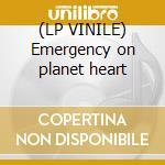 (LP VINILE) Emergency on planet heart lp vinile