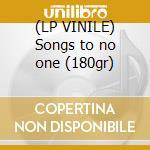 (LP VINILE) Songs to no one (180gr) lp vinile