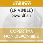 (LP VINILE) Swordfish lp vinile