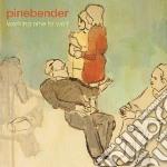 Pinebender - Working Nine To Wolf cd musicale di Pinebender