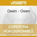 Owen - Owen cd musicale di OWEN