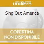 SING OUT AMERICA                          cd musicale di DECIBULLY
