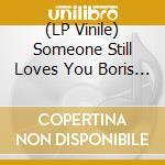 (LP VINILE) LP - SOMEONE STILL LOVES  - Broom lp vinile di SOMEONE STILL LOVES