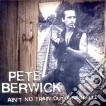 AIN'T NO TRAIN OUTTA NASHVILLE cd musicale di BERWICK PETE