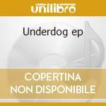 Underdog ep cd musicale di Yellowcard