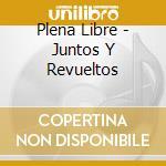 Juntos y revueltos - cd musicale di Libre Plena