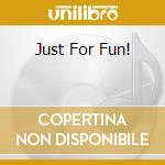 JUST FOR FUN!                             cd musicale di MARTY GROSZ QUARTET